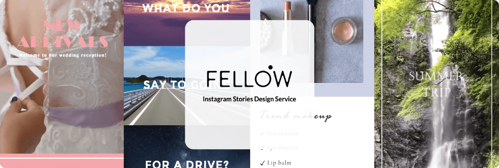 FELLOW Instagram Stories Design Service